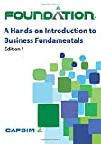 Foundation: a Hands-On Introduction to Business Fundamentals, Capsim, 1500387991