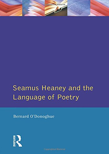 Seamus Heaney and the Language Of Poetry by Routledge