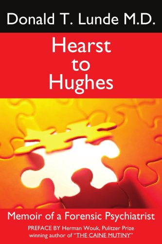 Hearst to Hughes: Memoir of a Forensic Psychiatrist by AuthorHouse