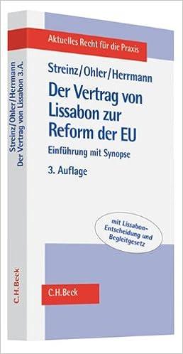 Der Vertrag Von Lissabon Zur Reform Der Eu Einführung Mit Synopse
