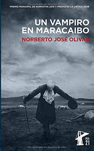 Un Vampiro en Maracaibo : Olivar, Norberto José: Amazon.es ...
