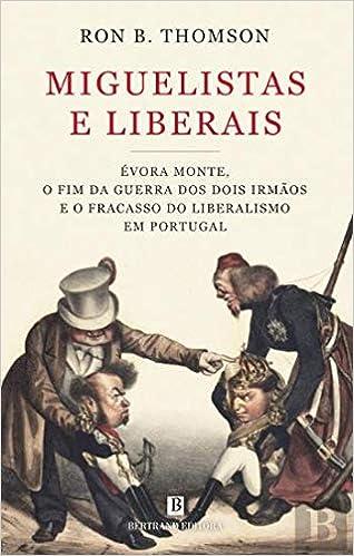 Miguelistas e Liberais: Amazon.es: Ron B. Thomson: Libros