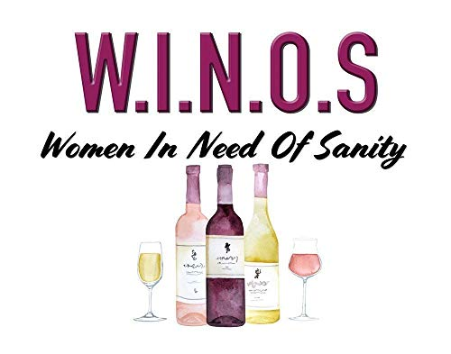 Funny Wine Print - Women In Need of Sanity - 11x14 Unframed Art Poster- Gift for the Wife, Girlfriend, Friend or Mother Who is Passionate About Wine- Kitchen, Game Room, Bar Decor- Gift Under $25