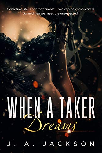 (When a Taker Dreams: Lust Is A Powerful)