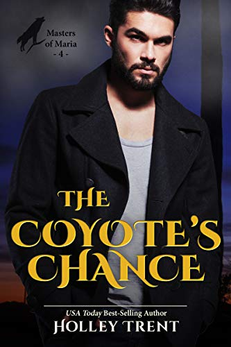 Mate Coyotes - The Coyote's Chance (Masters of Maria Book 4)