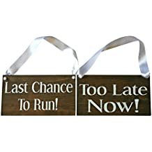 REVERSIBLE Last Chance to Run Sign DOUBLE SIDED Too Late Now Rustic Wedding Wood Sign Wooden Signs (Dark Walnut, White Ribbon)