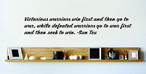 Top Selling Decals - Prices Reduced : Victorious Warriors Win First And Then Go To War, While Defeated Warriors Go To War First And Then Seek To Win. - Sun Tzu Famous Inspirational Life Quote Vinyl Wall Picture Art Image Living Room Bedroom Home Decor Peel & Stick Sticker Graphic Design Wall - 22 Colors Available 22x22 -