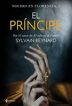 Noches en Florencia, 1. El príncipe de [Reynard, Sylvain]