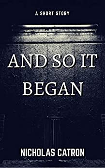 And So It Began by [Catron, Nicholas]