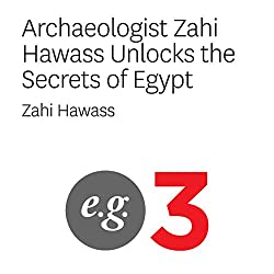 Archaeologist Zahi Hawass Unlocks the Secrets of Egypt