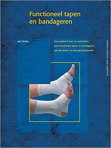 Functioneel tapen en bandageren: Een praktisch leer- en ...