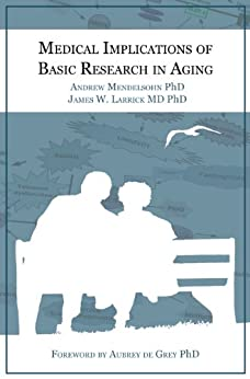 Medical Implications of Basic Research in Aging by [Mendelsohn, Andrew, Larrick, James]
