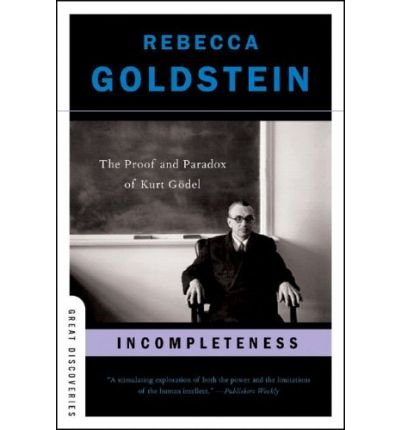 Download [(Incompleteness: The Proof and Paradox of Kurt Godel )] [Author: Rebecca Goldstein] [Feb-2006] pdf epub