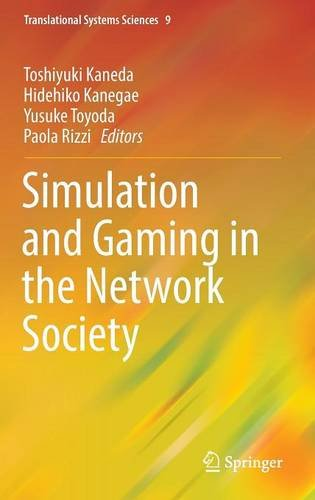 Simulation and Gaming in the Network Society (Translational Systems Sciences)