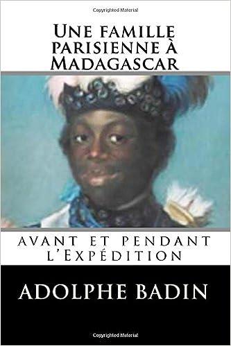 Livres gratuits Une famille parisienne à Madagascar: avant et pendant l'Expédition epub pdf