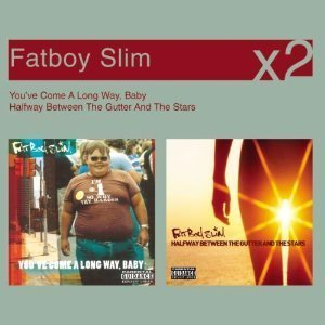 You've Come a Long Way Baby/Halfway Between the Gutter and the Stars by Fatboy Slim (Halfway Between The Gutter And The Stars)