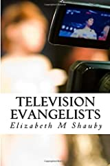 Television Evangelists: Chapter Book from God Memoir Volume I (Volume 1)