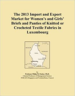 The 2013 Import and Export Market for Women's and Girls' Briefs and Panties of Knitted or Crocheted Textile Fabrics in Luxembourg