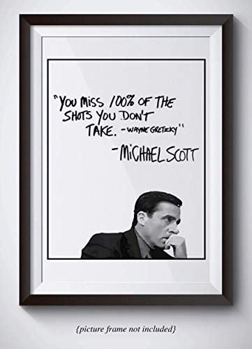 (Michael Scott Motivational Quote Poster - You Miss 100% Of The Shots You Dont Take - Wayne Gretzky Quote - 11x14 Unframed Print - Office Decor - Great Gift For)