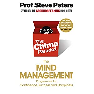 The Chimp Paradox: The Mind Management Programme to Help You Achieve Success, Confidence and Happiness: The Acclaimed Mind Management Programme to Help You Achieve Success, Confidence and Happiness Paperback – 5 Jan. 2012