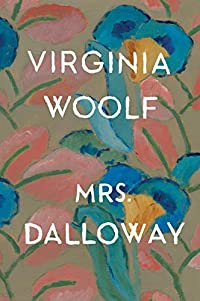 Mrs. Dalloway - Virginia Woolf - best classic book to read of all time