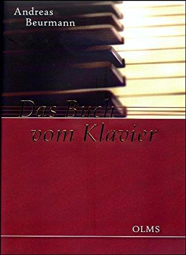 Das Buch vom Klavier: Die Sammlung Beurmann im Museum für Kunst und Gewerbe in Hamburg und auf Gut Hasselburg in Ostholstein