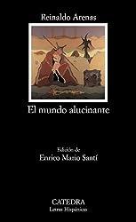 El mundo alucinante (Letras Hispanicas) (Spanish Edition) (Letras Hispanicas/ Hispanic Writings)