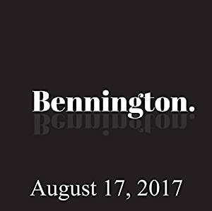Bennington Archive, August 17, 2017 Radio/TV Program
