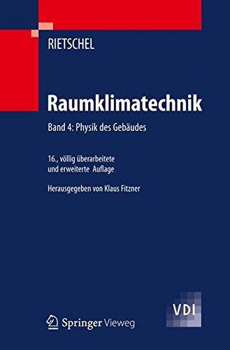 Raumklimatechnik: Band 4: Physik des Gebäudes (VDI-Buch) (v. 4) (German Edition) pdf
