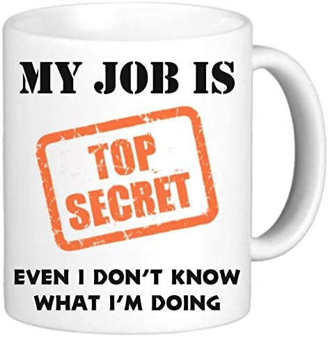 My Job is Top Secret - White 11oz Coffee Mug Cup