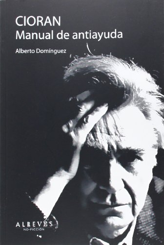 Descargar Libro Cioran. Manual De Antiayuda Alberto Domínguez Torres