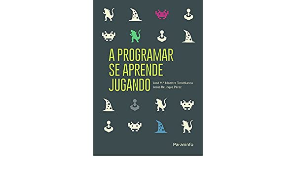A programar se aprende jugando: JOSE MA. MA: 9788428337274: Amazon.com: Books