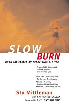 Slow Burn: Burn Fat Faster By Exercising Slower by [Mittleman, Stu, Callan, Katherine]