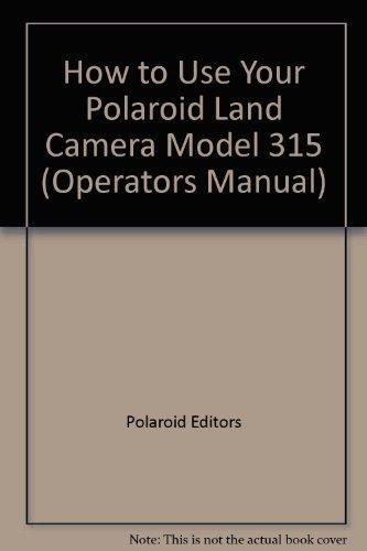 How to Use Your Polaroid Land Camera Model 315 (Operators Manual)