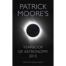 Yearbook of Astronomy 2015 (Patrick Moore's Yearbook of Astronomy)