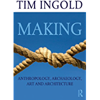 Making: Anthropology, Archaeology, Art and Architecture (English Edition)
