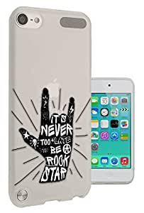c0175 - Never too late to be a Rock Star Hand Design Apple ipod Touch 5 Fashion Trend CASE Gel Rubber Silicone All Edges Protection Case Cover