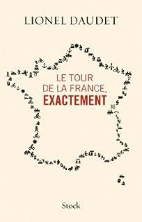 Le tour de la France, exactement, Daudet, Lionel