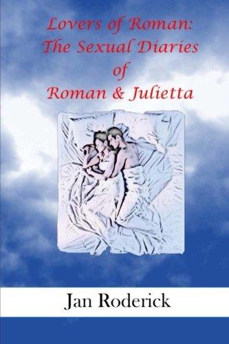 (Lovers of Roman:: The Sexual Diaries of Roman & Julietta (Volume 1))
