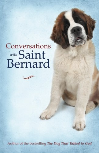 Conversations with Saint Bernard: A Novel