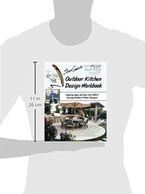 Scott Cohen\'s Outdoor Kitchen Design Workbook: Inspiring Ideas and ...