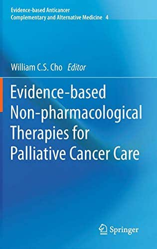Evidence-based Non-pharmacological Therapies for Palliative Cancer Care (Evidence-based Anticancer Complementary and Alternative Medicine)