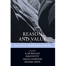 Reason and Value: Themes from the Moral Philosophy of Joseph Raz