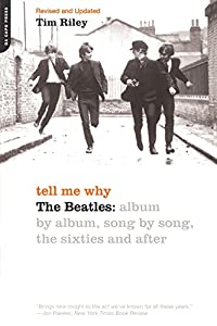 Tell Me Why: The Beatles: Album By Album, Song By Song, The Sixties And After from Da Capo Press