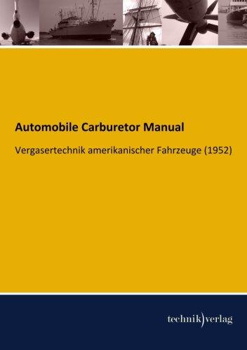 Automobile Carburetor Manual: Vergasertechnik amerikanischer Fahrzeuge (1952) pdf epub