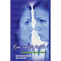 Kim: Empty Inside: The Diary of an Anonymous Teenager (English Edition)