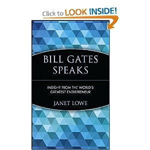 Bill Gates Speaks: Insight from the World's Greatest Entrepreneur Janet Lowe