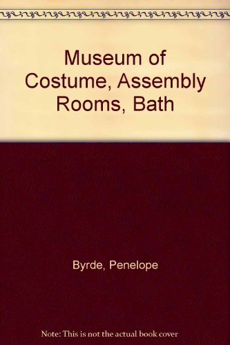 Bath Museum Of Costume (Museum of Costume: Assembly rooms, Bath, England)