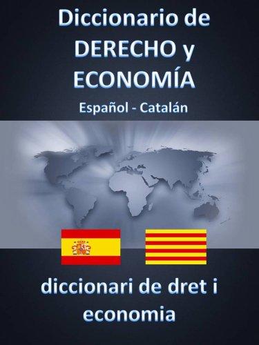 Descargar Libro Diccionario De Derecho Y EconomÍa Español - Catalan Esteban Bastida SÁnchez
