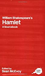 William Shakespeare's Hamlet: A Routledge Study Guide and Sourcebook (Routledge Guides to Literature)